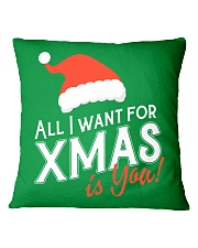 All I Want For Xmas Is You Square Pillowcase front