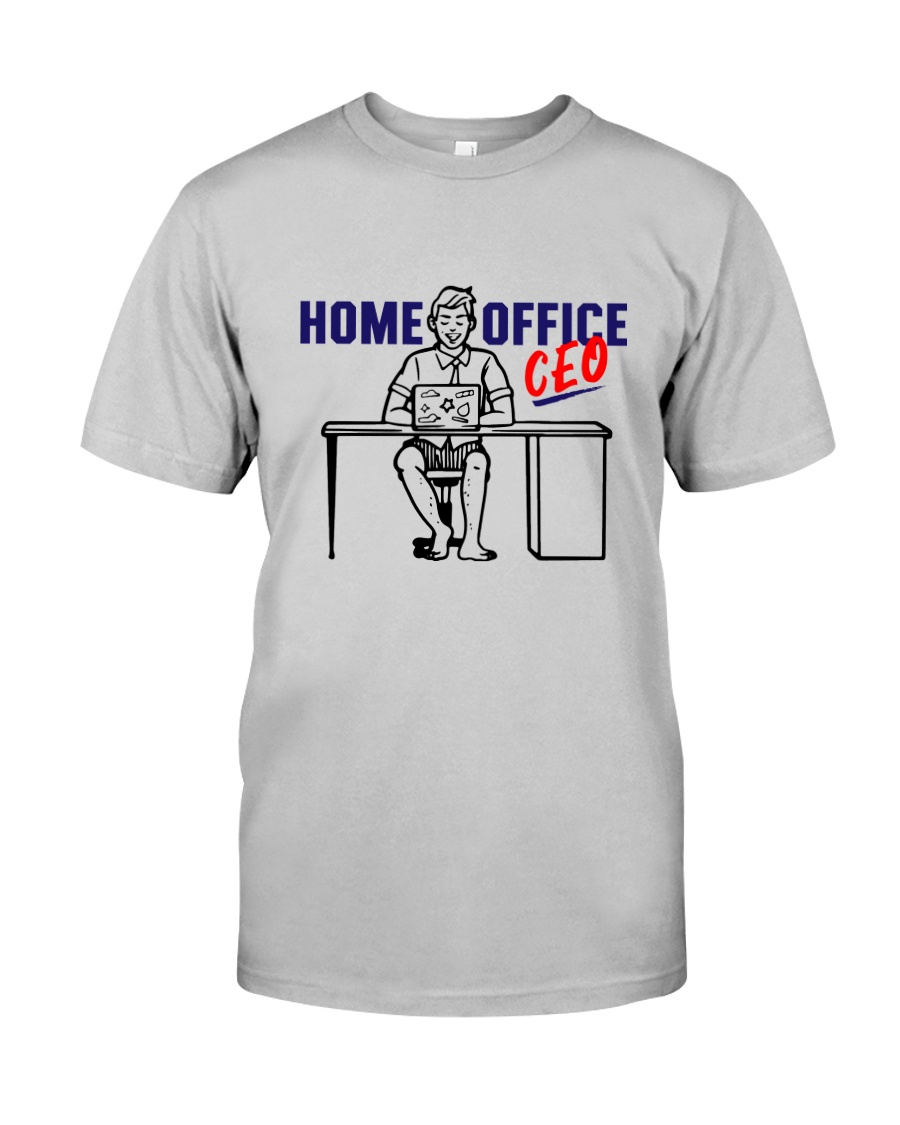 Home Office CEO Classic T-Shirt