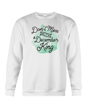 Don't Mess With a December King Crewneck Sweatshirt thumbnail