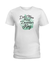 Don't Mess With a December King Ladies T-Shirt thumbnail