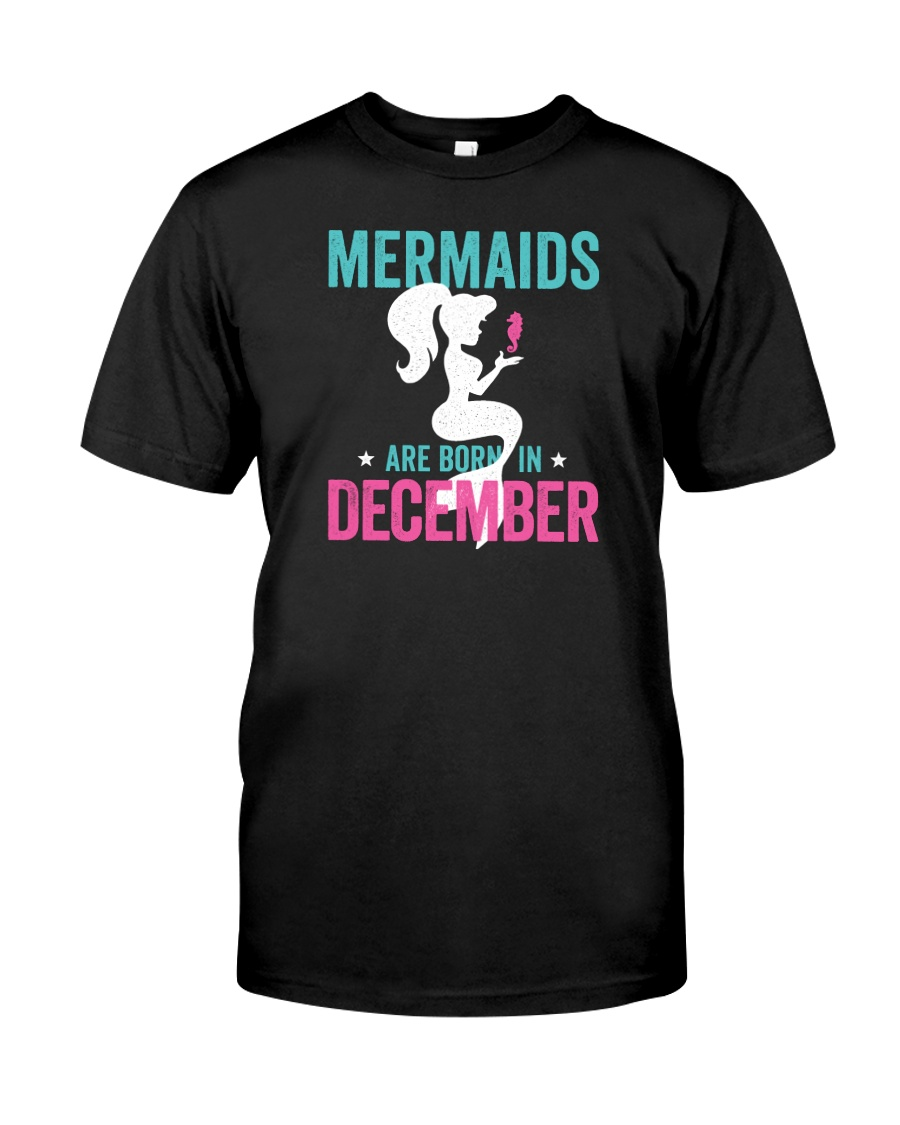 Mermaids Are Born in December Classic T-Shirt