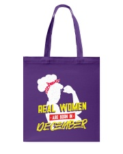 Real Women are Born in December Tote Bag thumbnail