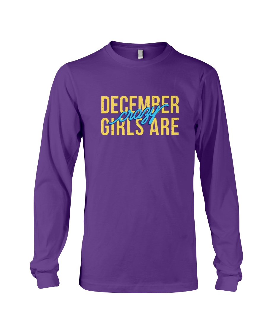 December Girls are Crazy Long Sleeve Tee