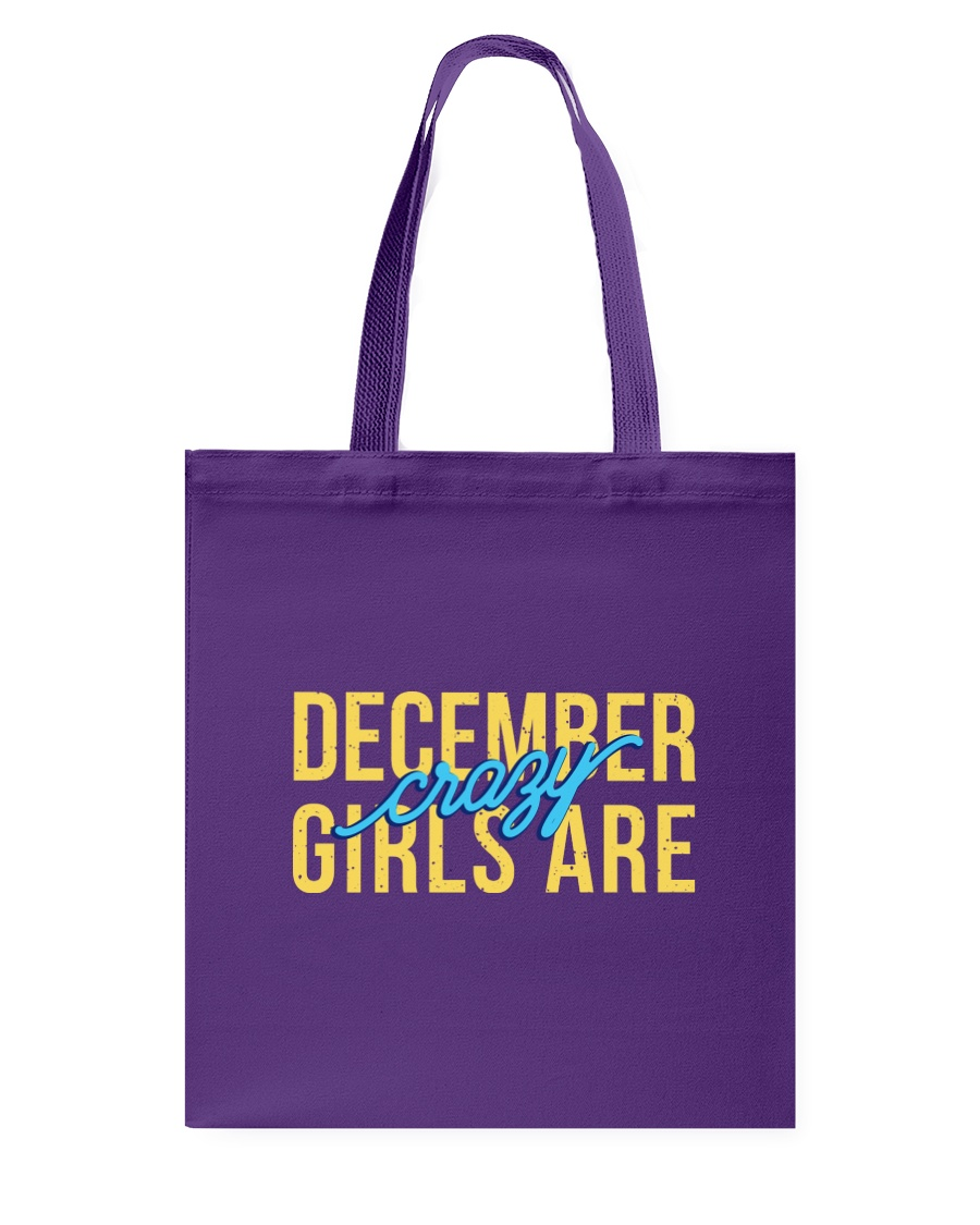December Girls are Crazy Tote Bag