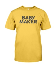Baby Maker Classic T-Shirt front