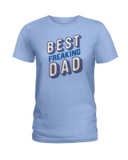 Best Freaking Dad Ladies T-Shirt thumbnail