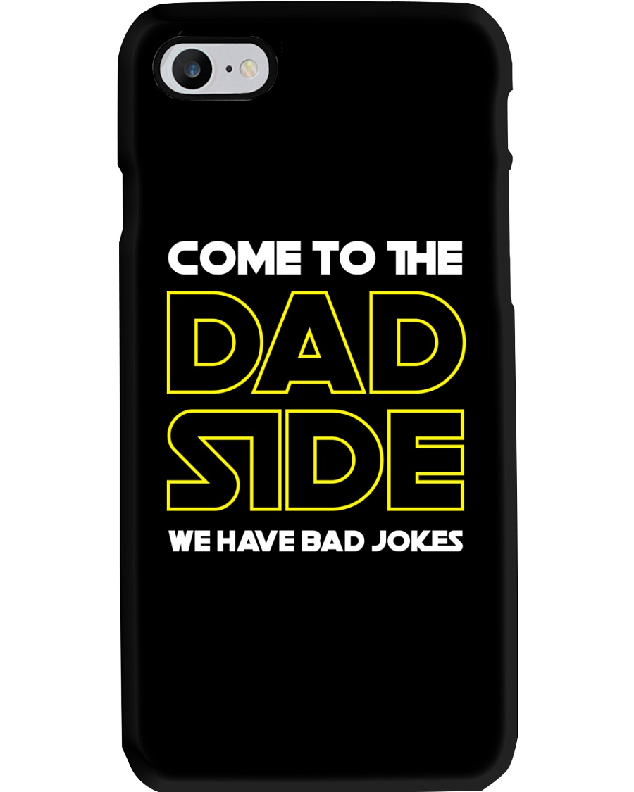 Come to the Dad Side  Phone Case