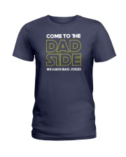 Come to the Dad Side  Ladies T-Shirt thumbnail