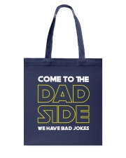 Come to the Dad Side  Tote Bag tile