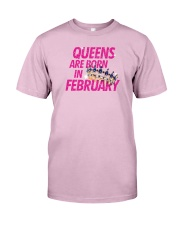 Queens Are Born in February Classic T-Shirt front