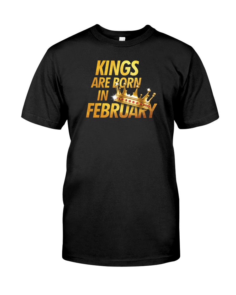 Kings Are Born in February Classic T-Shirt