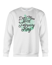 Don't Mess With a February King Crewneck Sweatshirt thumbnail