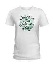 Don't Mess With a February King Ladies T-Shirt thumbnail