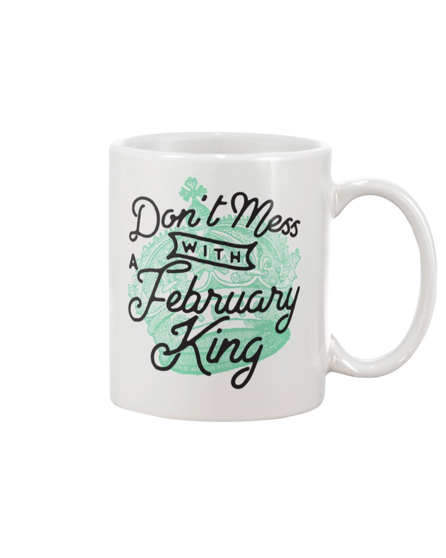 Don't Mess With a February King Mug