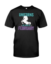 Unicorns Are Born in February Classic T-Shirt front