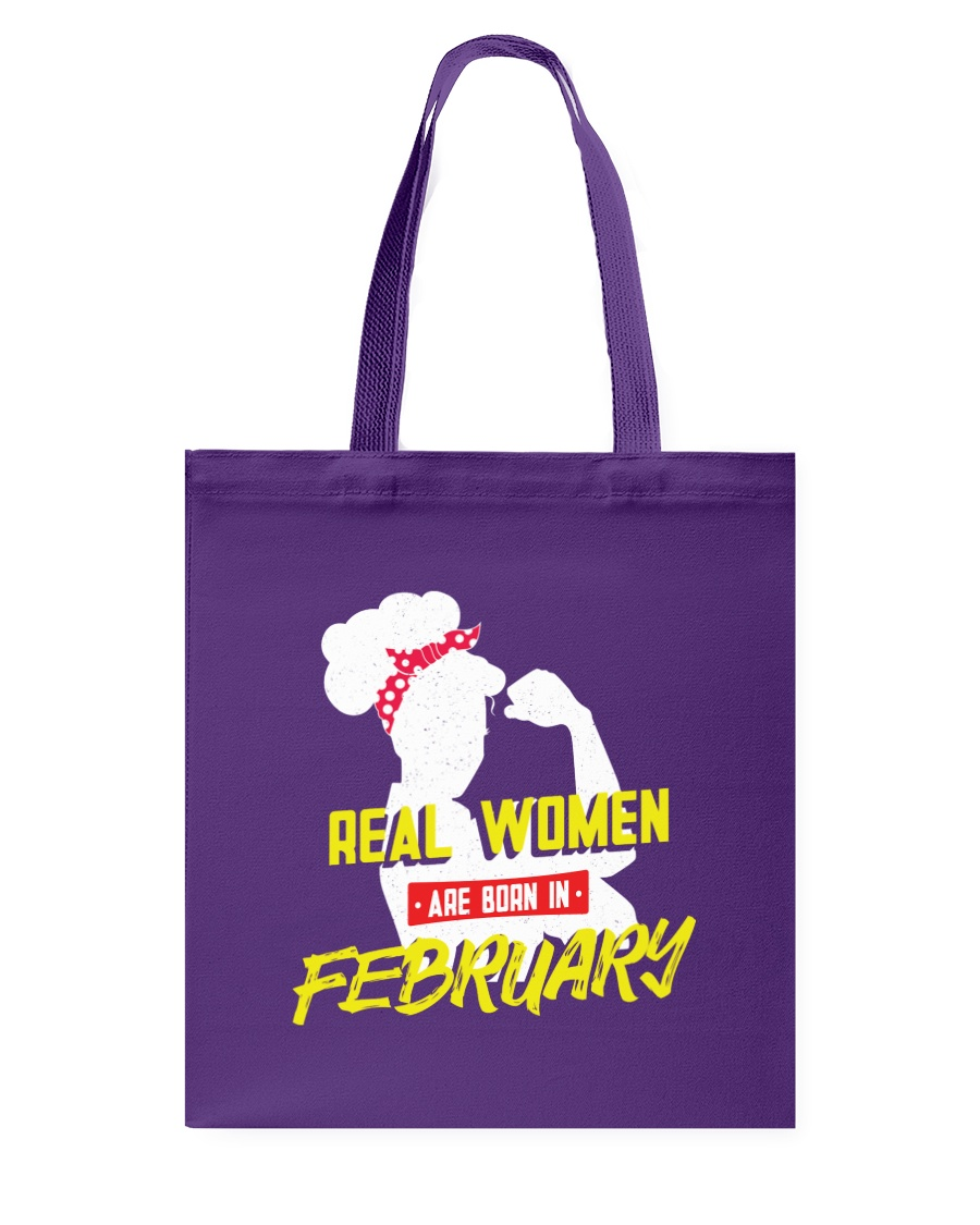 Real Women are Born in February Tote Bag