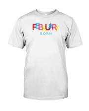 February Born Classic T-Shirt front