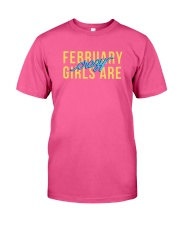 February Girls are Crazy Classic T-Shirt front