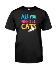 All You Need is Cats Classic T-Shirt front