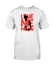 Love Me Meow Classic T-Shirt front