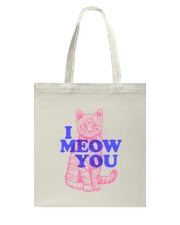 I Meow You Tote Bag front