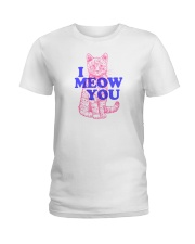 I Meow You Ladies T-Shirt tile