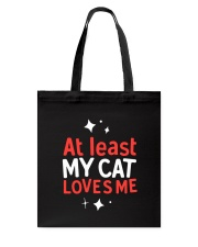 At Least My Cats Loves Me Tote Bag thumbnail