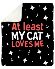"At Least My Cats Loves Me Sherpa Fleece Blanket - 50"" x 60"" thumbnail"
