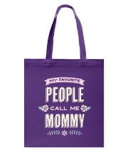My favorite people call me mommy Tote Bag thumbnail