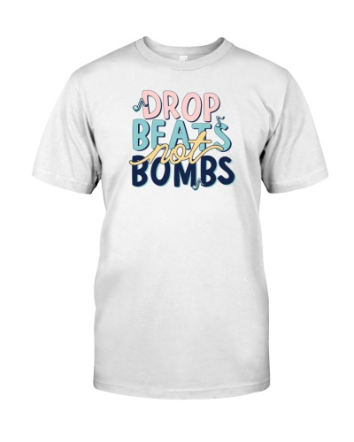 Drop Beats Not Bombs