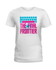 Space The Final Frontier Ladies T-Shirt tile