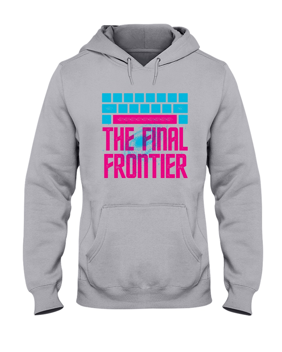 Space The Final Frontier Hooded Sweatshirt