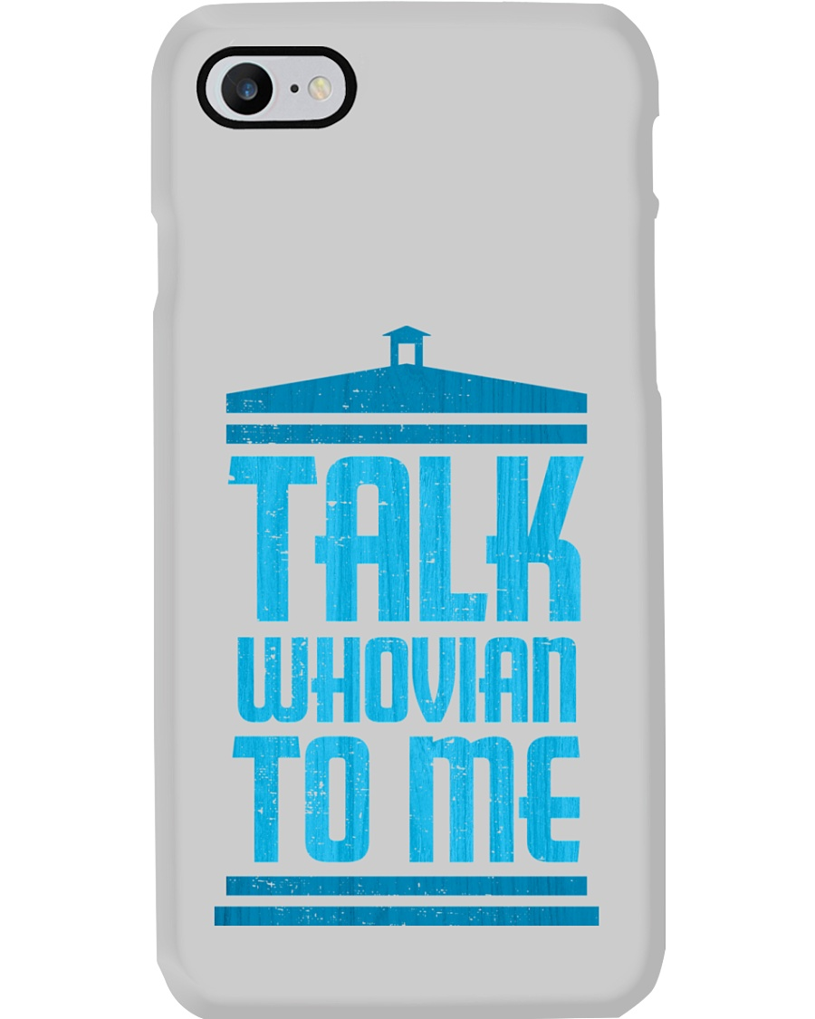 Talk Whovian To Me Phone Case