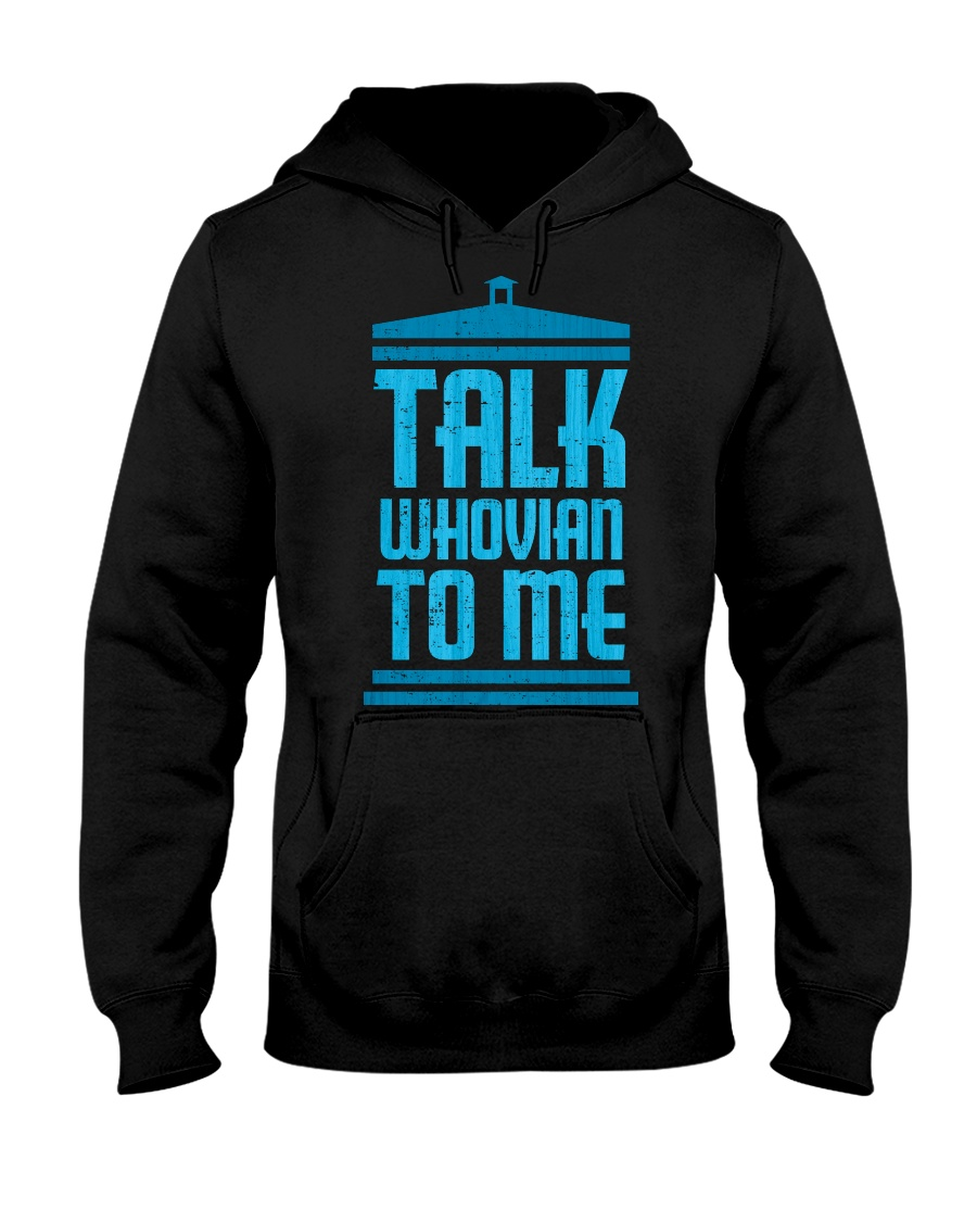 Talk Whovian To Me Hooded Sweatshirt