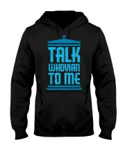 Talk Whovian To Me Hooded Sweatshirt front