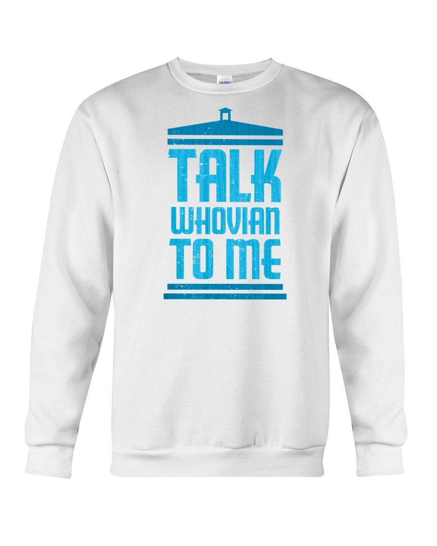Talk Whovian To Me Crewneck Sweatshirt