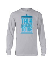 Talk Whovian To Me Long Sleeve Tee front