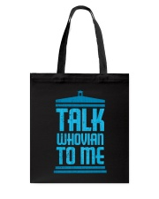 Talk Whovian To Me Tote Bag back