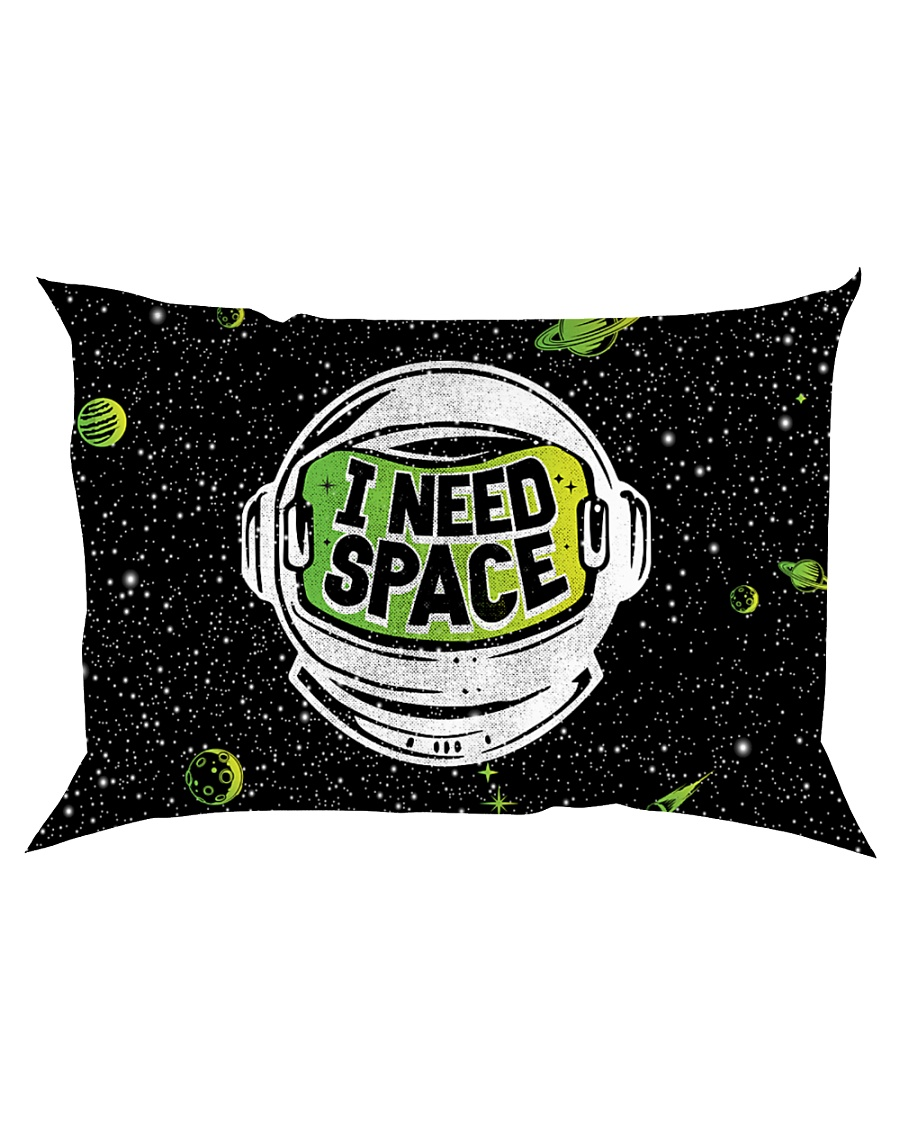 I Need Space Rectangular Pillowcase