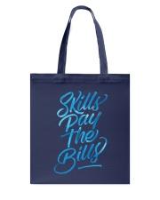 Skills Pay The Bills Tote Bag thumbnail