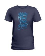 Skills Pay The Bills Ladies T-Shirt thumbnail