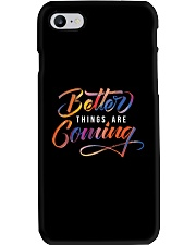 Better Things Are Coming  Phone Case thumbnail