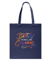 Better Things Are Coming  Tote Bag thumbnail