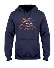 Better Things Are Coming  Hooded Sweatshirt thumbnail