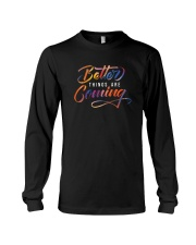 Better Things Are Coming  Long Sleeve Tee thumbnail