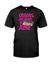Queens Are Born in June Classic T-Shirt front