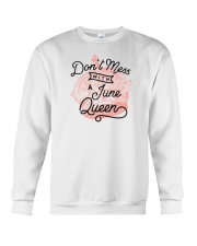 Don't Mess With a June Queen Crewneck Sweatshirt thumbnail