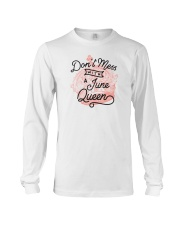 Don't Mess With a June Queen Long Sleeve Tee thumbnail