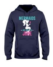 Mermaids Are Born in June Hooded Sweatshirt thumbnail