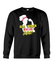 Real Women are Born in June Crewneck Sweatshirt thumbnail